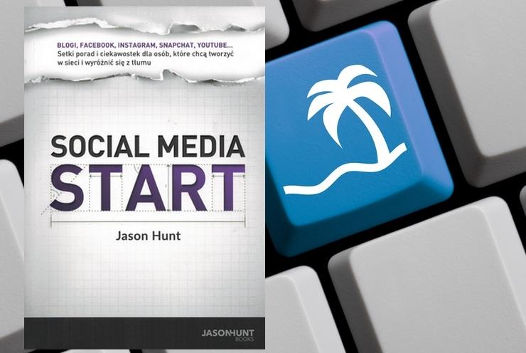 """Recenzja książki """"Social Media Start"""" Jasona Hunta"""